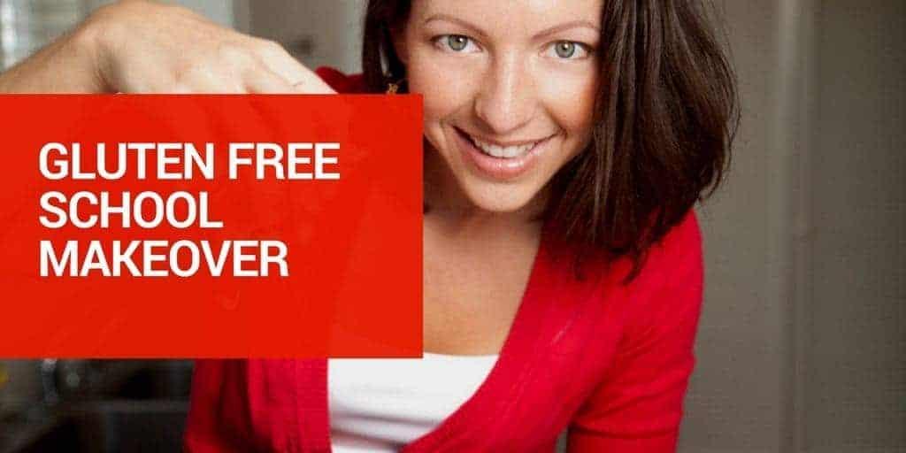 Gluten Free School Makeover